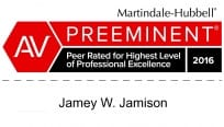 Martindale-Hubbell(R) - AV Preeminent - Peer Rated for Highest Level of Professional Excellence 2016 | Jamey W. Jamison